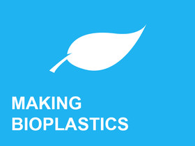 Making Bioplastics