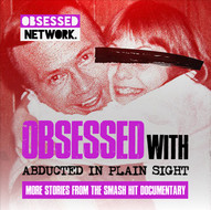 Obsessed with Abducted in Plain Sight