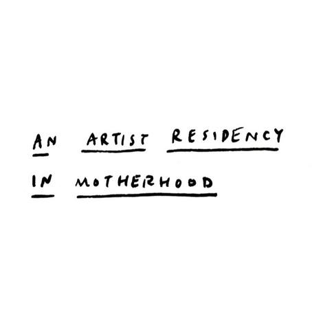 Artist Residency in Motherhood