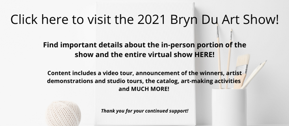 Click here to visit the 2021 Bryn Du Art
