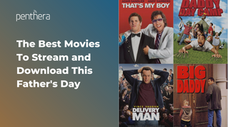 The Best Father's Day Movies To Stream and Download in 2021