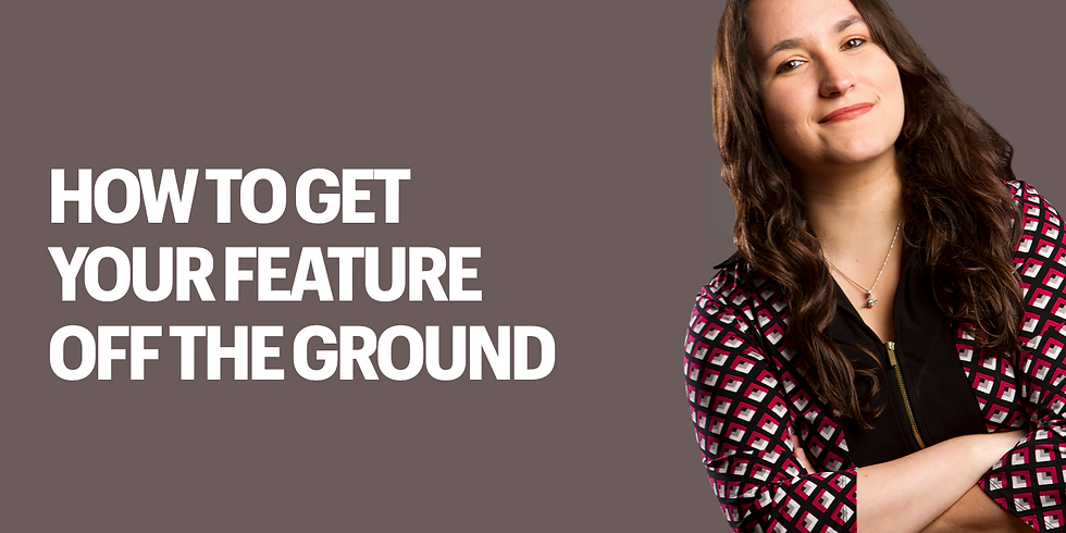 Webinar: How to Get Your Feature Off the Ground