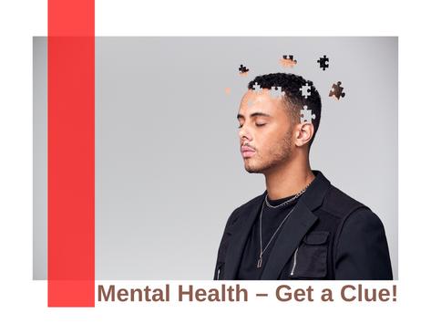 Mental Health – Get a Clue