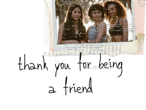 Thank you for being a friend...