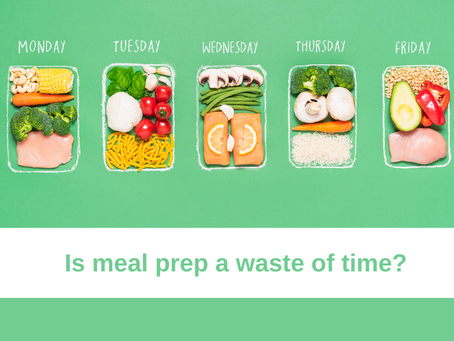 Should you be doing meal prep or is that a waste of time?