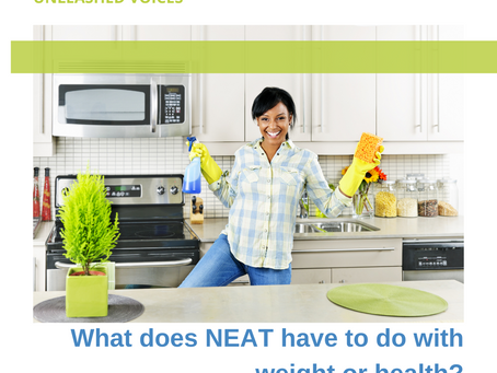 What does NEAT have to do with weight or health?