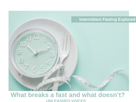 Intermittent Fasting Explored! Do you know what breaks a fast?