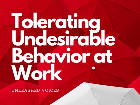 Tolerating Undesirable Behavior at Work