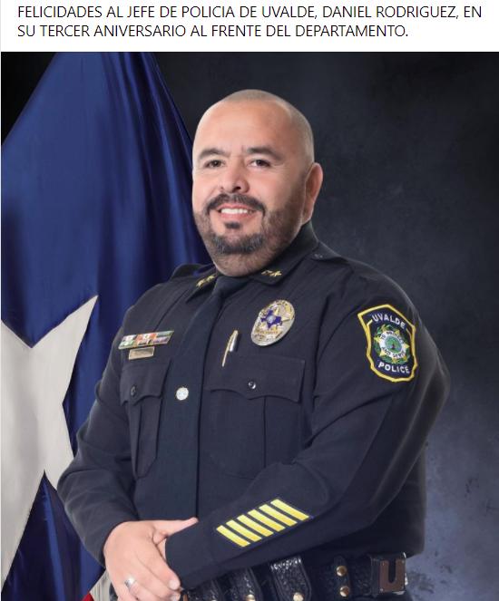 Felicidades al jefe de policia de Uvalde Daniel Rodriguez, en su tercer aniversario.