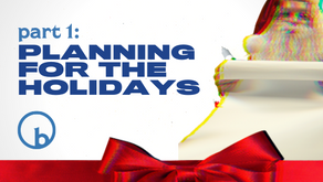 Part 1: Planning for the Holidays