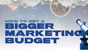 How to Get a Bigger Marketing Budget