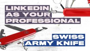 LinkedIn: Your Professional Swiss Army Knife