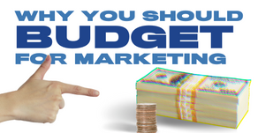 Why You Should Budget for Marketing
