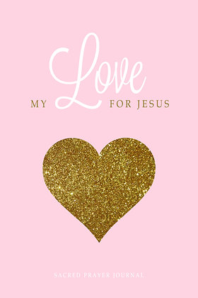 My Love for Jesus Sacred Prayer Journal
