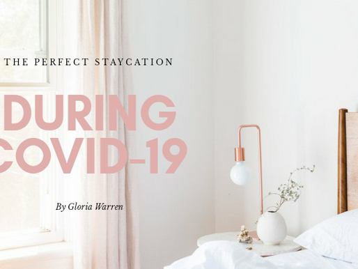 How to Create the Perfect Staycation During COVID-19