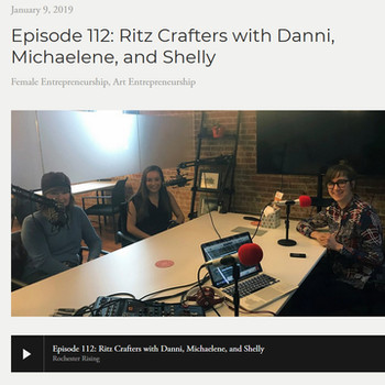 Rochester Rising Podcast Interview for Ritz Crafters