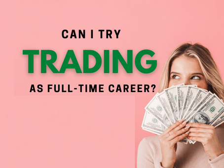 I Want To Quit My Job - Can I be a Full-Time Trader?