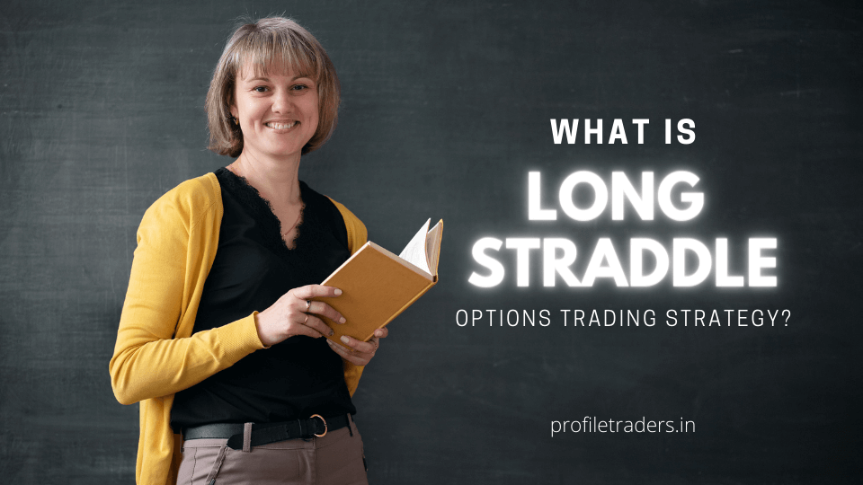 What is Long Straddle Options Trading Strategy?