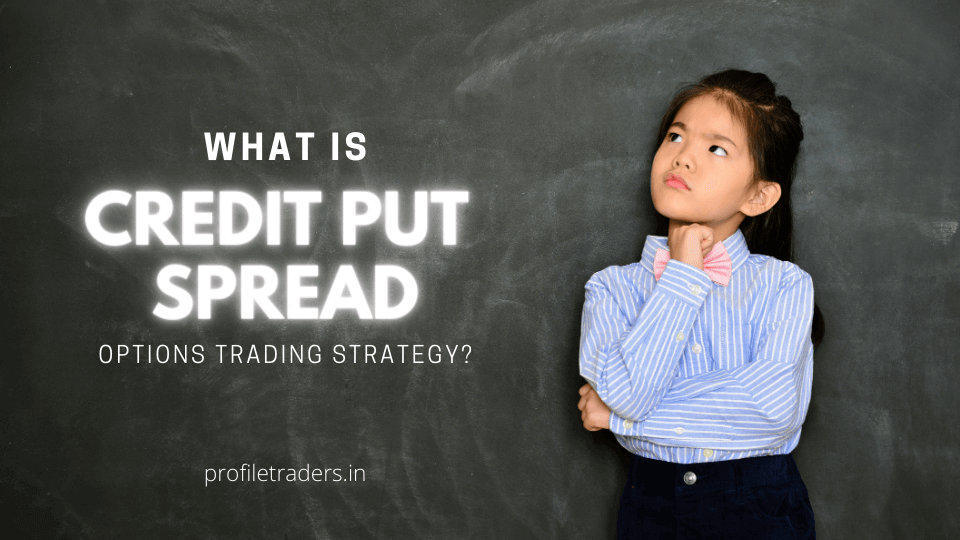 What is Credit Put Spread Options Trading Strategy?