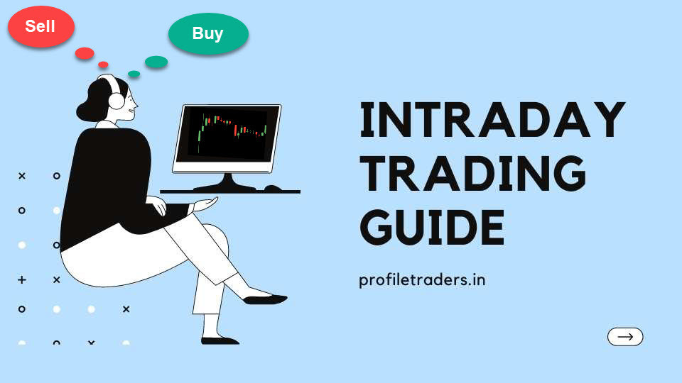 Intraday Trading Guide - Strategies, Tips, Systems, Platofirm, Rules, Books, and Course
