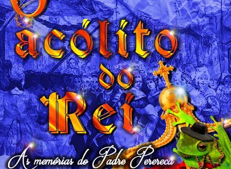"""""""O acólito do Rei - As memórias do Padre Perereca"""" é o enredo da Independentes de Olaria p"""