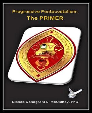 Progressive Pentecostalism:  The PRIMER