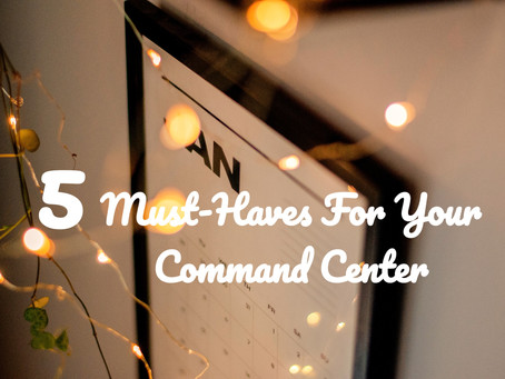 5 Must-Haves For Your Command Center