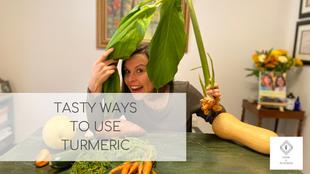 Ten Tasty Ways to Use Turmeric