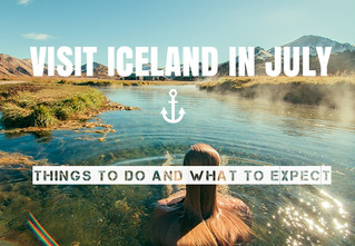 VISIT ICELAND IN JULY | THINGS TO DO AND WHAT TO EXPECT.