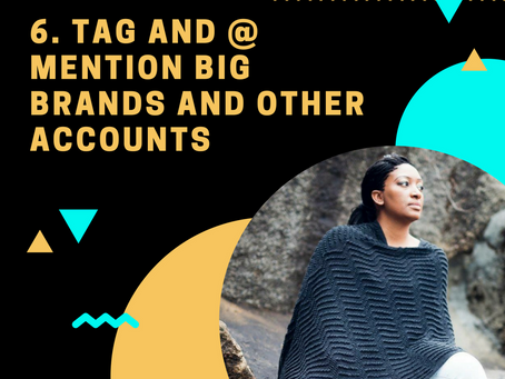 1000 Followers Challenge: Tip #6 Tag and mention big brands and businesses.