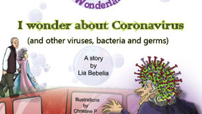 Alex's adventures in Wonderland: I wonder about Coronavirus (and other viruses, bacteria and germs)