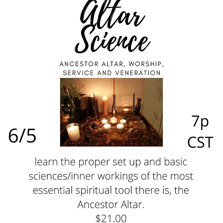 Altar Science ! Ancestor Altar Edition Pt 1