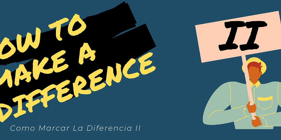 How to Make a Difference II/Como Marcar La Diferencia II
