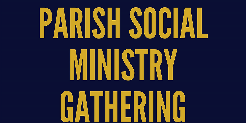 Parish Social Ministry Gathering/Reunion de Ministero Social