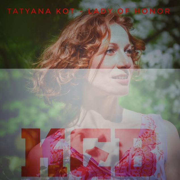Tatyana Kot/Lady of Honor