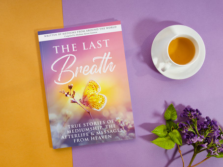The Last Breath - True Stories of Mediumship, the AfterLife & Messages from Heaven