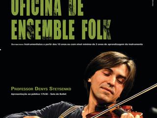 Oficina de Ensemble Folk | Professor Denys Stetsenko