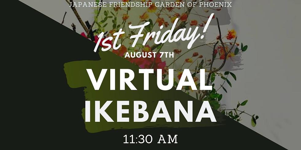 August 1st Friday Virtual Event - Ikebana