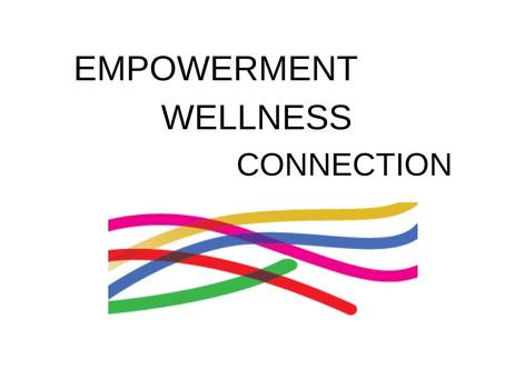 Empowerment, Wellness, Connection - #1
