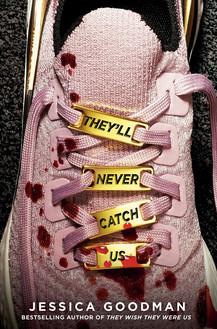 "Gabbi's Pick: ""They'll Never Catch Us"" by Jessica Goodman"