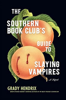 """Cheryl's Pick: """"The Southern Book Club's Guide to Slaying Vampires"""" by Grady Hendrix"""