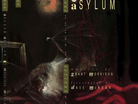 ARKHAM ASYLUM: A SERIOUS HOUSE ON A SERIOUS EARTH