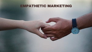 Wanted: Empathetic Marketing