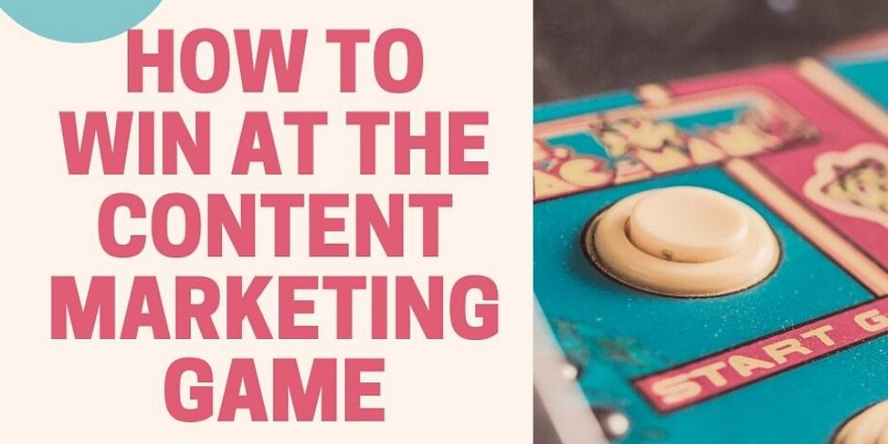 How to Win at the Content Marketing Game