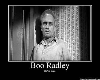 Having a Boo Radley Moment, Are We?