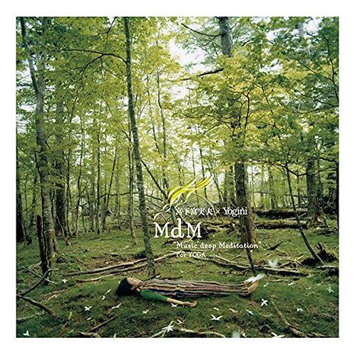 "MdM ""Music deep Meditation"" For YOGA"