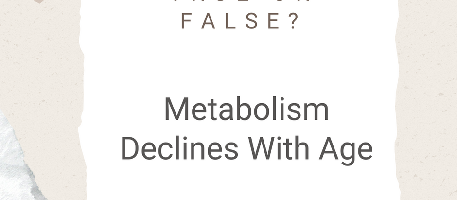 True or False? Metabolism Declines With Age