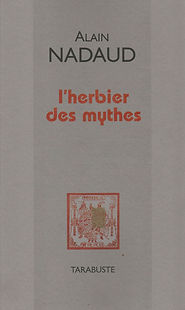 Alain Nadaud L'Herbier des mythes alainnadaud.com