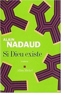 Si Dieu existe Alain Nadaud alainnadaud.com