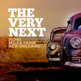 The Very Next :: 10.000 miles from New Orleans